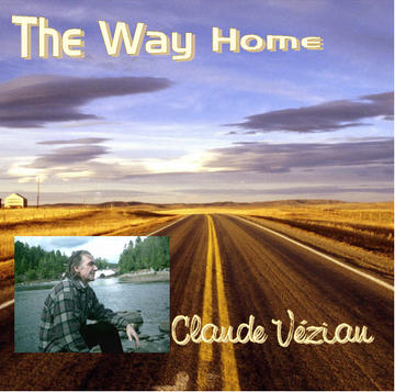 The Way Home aka Chemin du Retour, by Claude Veziau on OurStage