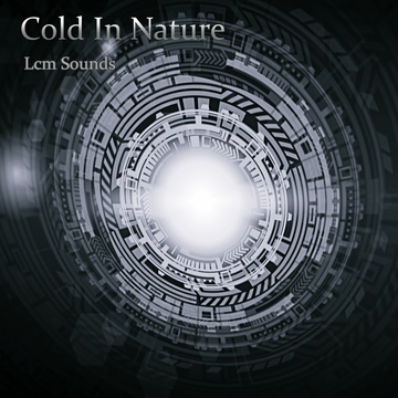 Cold In Nature, by Lcm Sounds on OurStage