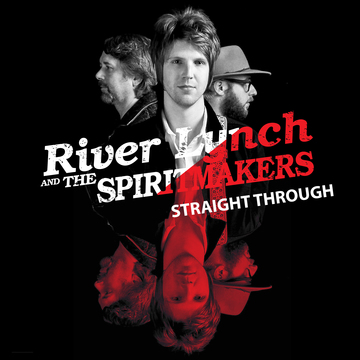 Straight Through, by River Lynch and The Spiritmakers on OurStage