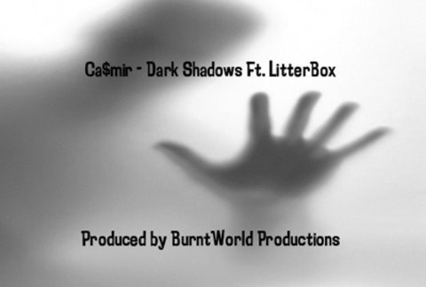 Dark Shadows Ft. LitterBox, by Casmir on OurStage
