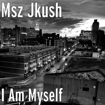 I Am Myself, by Msz Jkush on OurStage