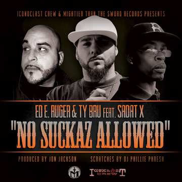 """No Suckaz Allowed"" (Prod by Jon Jackson), by Ty Bru ft. Ed E Ruger & Sadat X on OurStage"
