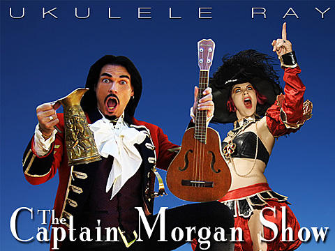 The Captain Morgan Show Featuring Ukulele Ray, by Ukulele Ray on OurStage