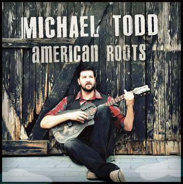American Roots, by Michael Todd on OurStage