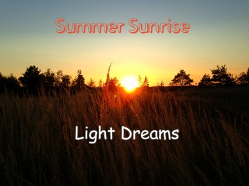 Summer Sunrise, by Light Dreams on OurStage