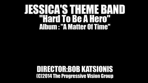 Hard To Be A Hero, by Jessica's Theme Band on OurStage