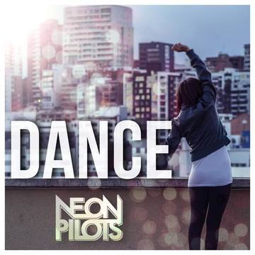 Dance, by Neon Pilots on OurStage