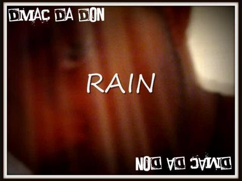 Rain, by Dmac Da Don on OurStage