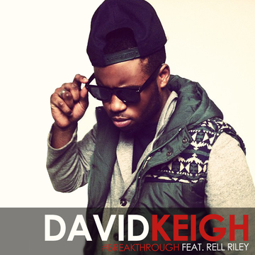 Break Through (feat. Rell Riley), by David Keigh on OurStage