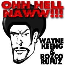 OHH HELL NAWW!!!, by Wayne Keeng & Rozco Rufuz on OurStage