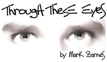 Through These Eyes, by Mark Barnes on OurStage