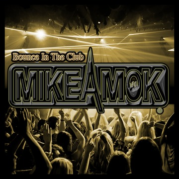 Bounce In The Club, by MikeAmok on OurStage