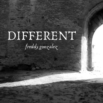 Different, by Freddy Gonzalez on OurStage