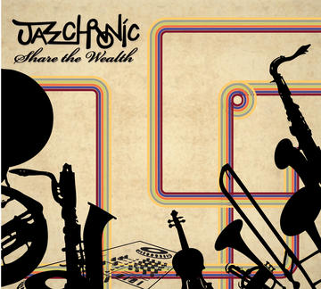 Share The Wealth, by JazzChronic on OurStage