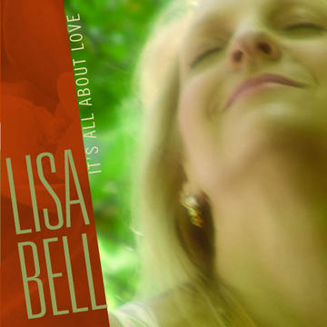 It's All About Love, by Lisa Bell on OurStage