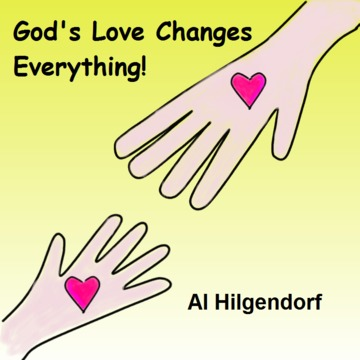 God's Love Changes Everything, by Al Hilgendorf on OurStage