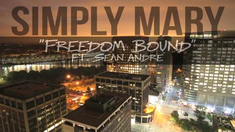 Freedom Bound Ft. Sean Andre, by Simply Mary on OurStage