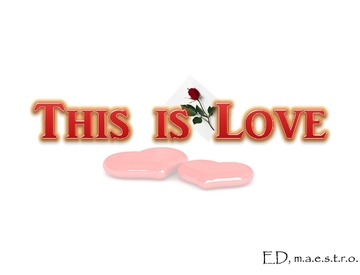 This Is Love, by EDmaestro on OurStage