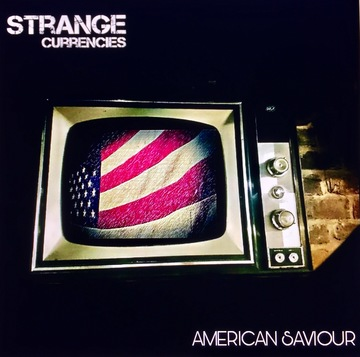 American Saviour, by Strange Currencies on OurStage