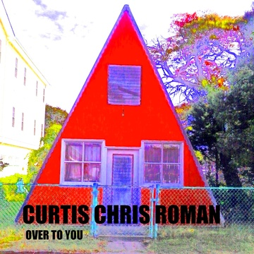 Over to You, by Curtis Chris Roman on OurStage