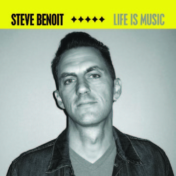 Life is Music, by Steve Benoit on OurStage