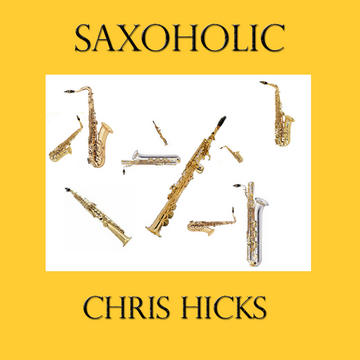 Saxoholic, by chrisshicks on OurStage