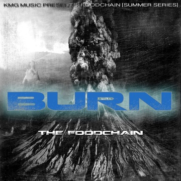 BURN, by The Foodchain on OurStage
