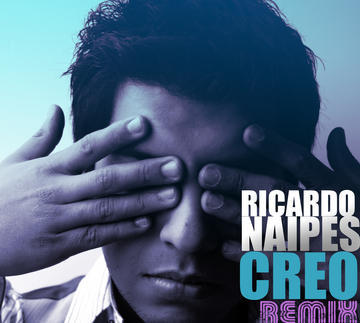 Creo (Version Remix), by Ricardo Naipes on OurStage
