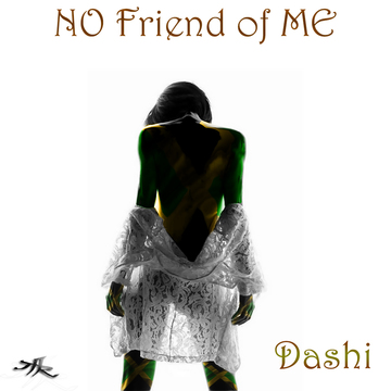 No Friend of Me, by DASHI on OurStage