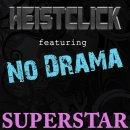 SUPERSTAR, by HEISTCLICK featuring NO DRAMA on OurStage