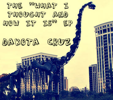 What I Thought and How it is, by Dakota Cruz on OurStage