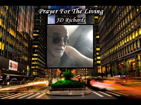 Prayer For The Living, by JD Richards on OurStage