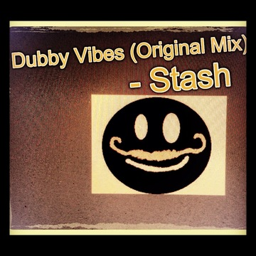 Dubby Vibes (Original Mix), by Stash on OurStage