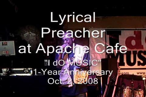 Lyrical Preacher at Apache Cafe - Oct. 2, 2008, by Lyrical Preacher on OurStage