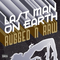 Last Man On Earth, by Rugged N Raw on OurStage