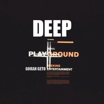 Deep Playground, by Goran Geto on OurStage