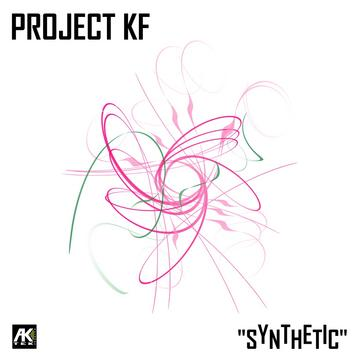 Synthetic, by Project KF on OurStage
