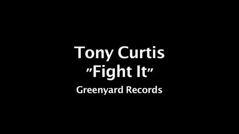 Fight It by Tony Curtis, by Tony Curtis on OurStage