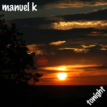 Tonight, by Manuel K on OurStage