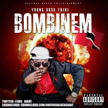 BOMBINEM, by Young Boss Trini on OurStage