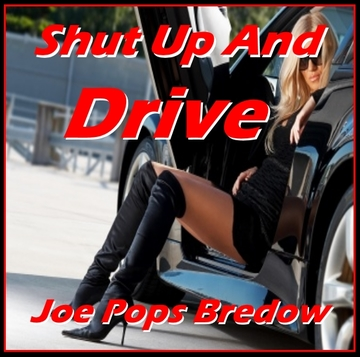 """Shut Up And Drive, by Joe """"Pops"""" Bredow on OurStage"""