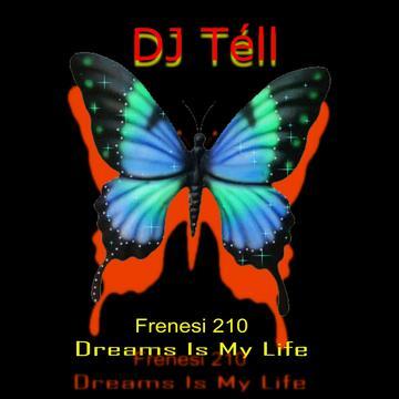 "DJ TÉLL - ""Dreams is my life - Frenesi 210"", by DJ TÉLL on OurStage"