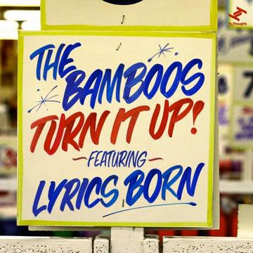 Turn It Up! feat. Lyrics Born, by The Bamboos on OurStage