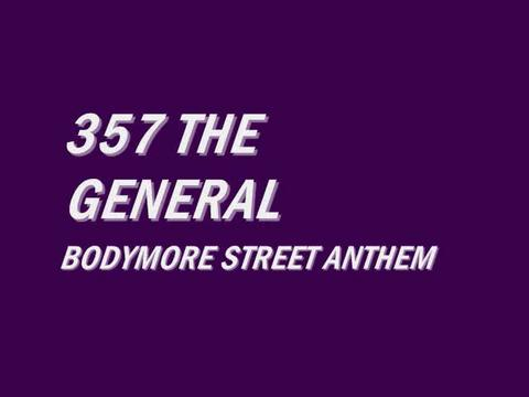 bodymore street anthem, by 357 THE GENERAL on OurStage