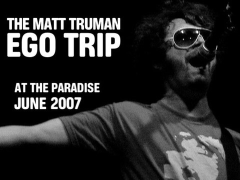 matt truman ego trip, by rachel on OurStage