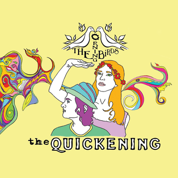 The Quickening, by The Morning Birds on OurStage