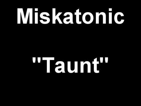 Taunt, by Miskatonic on OurStage