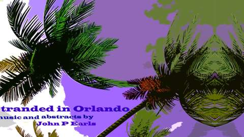 Stranded in Orlando, by John P Earls on OurStage