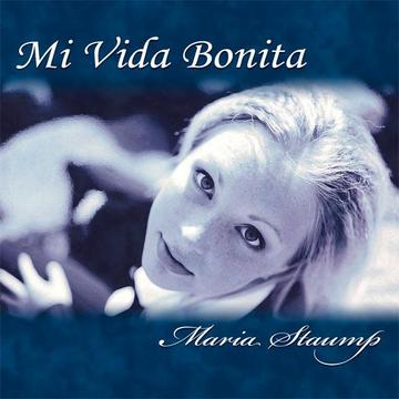 Mi Vida Bonita, by Maria Staump on OurStage