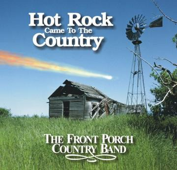 Hot Rock Came To The Country, by The Front Porch Country Band on OurStage